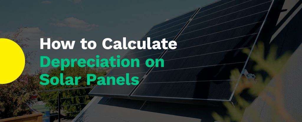 How To Calculate Depreciation On Solar Panels